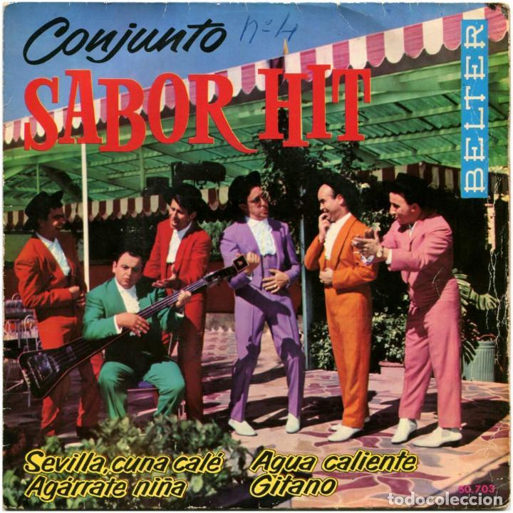 CONJUNTO SABOR HIT - SEVILLA CUNA CALÉ - EP SPAIN 1963 - BELTER 50.703 (Música - Discos de Vinilo - Maxi Singles - Grupos Españoles 50 y 60)