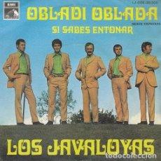 Discos de vinilo: LOS JAVALOYAS - OB LA DI OB LA DA - SINGLE DE VINILO. Lote 137811334