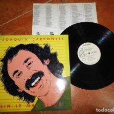 Discos de vinilo: JOAQUIN CARBONELL SIN IR MAS LEJOS LP VINILO PROMO DEL AÑO 1979 ENCARTE CONTIENE 10 TEMAS. Lote 137844550