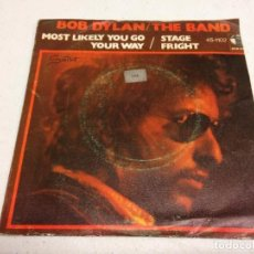 Discos de vinilo: BOB DYLAN / THE BAND - MOST LIKELY YOU GO YOUR WAY / STAGE FRIGHT --ROCK. Lote 137849242