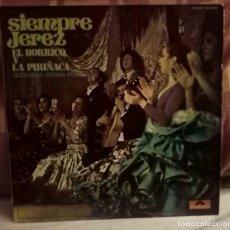 Discos de vinilo: BORRICO Y PIRIÑACA SIEMPRE JEREZ. Lote 137855894