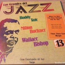 Discos de vinilo: LOS GRANDES DEL JAZZ 13. MILTON BUCKNER, BUDDY TATE, WALLACE BISHOP. SARPE 1980.. Lote 137867026