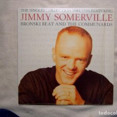 Discos de vinilo: JIMMY SOMERVILLE, BRONSKI BEAT AND THE COMMUNARDS THE SINGLES COLLECTION 1984/1990 LP COMO NUEVO!!. Lote 137876022