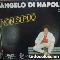 Discos de vinilo: ANGELO DI NAPOLI, NON SI PUO, MAXI-SINGLE ITALO, SPAIN 1984 - NUEVO PRECINTADO!!!. Lote 137884518