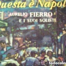 Discos de vinilo: AURELIO FIERRO,QUESTA E NAPOLI, LP 10 PULGADAS. Lote 137884874
