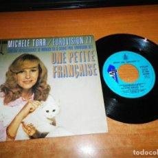 Discos de vinilo: MICHELLE TORR UNE PETITE FRANÇAISE EUROVISION MONACO 1977 SINGLE VINILO 1977 ESPAÑA PESTAÑA 2 TEMAS. Lote 137890510