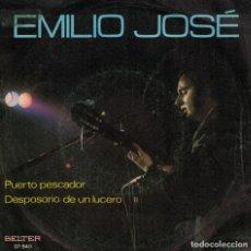 Disques de vinyle: EMILIO JOSE - PUERTO PESCADOR / DEPOSITARIO DE LUCERO (SINGLE ESPAÑOL, BELTER 1970). Lote 137976666