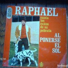 Discos de vinilo: RAPHAEL - CANTA LOS EXITOS DE SU PELÍCULA - AL PONERSE EL SOL - EDICIÓN MEXICANA. Lote 137982414