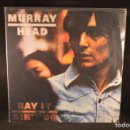 Discos de vinilo: MURRAY HEAD - SAY IT AIN´T SO - LP. Lote 137987006