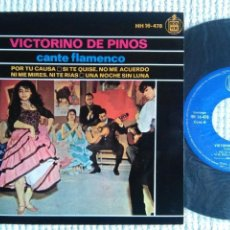 Discos de vinilo: VICTORINO DE PINOS - '' CANTE FLAMENCO '' EP 7'' SPAIN 1964. Lote 137993394
