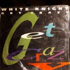 Discos de vinilo: WHITE KNIGHT-GET CRAZY. Lote 138036094
