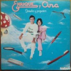 Dischi in vinile: LP ENRIQUE Y ANA: GRANDES Y PEQUEÑOS (1983) BUEN ESTADO. Lote 138079622