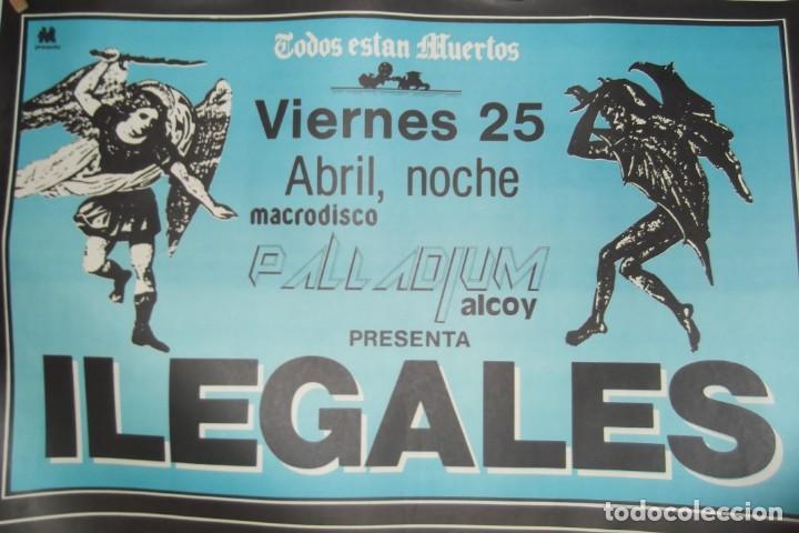 ILEGALES-CONCIERTO-1986-TODOS ESTAN MUERTOS-CARTEL ORIGINAL-67CM X 48CM.. (Música - Discos de Vinilo - Maxi Singles - Grupos Españoles de los 70 y 80)