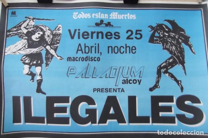 Discos de vinilo: ILEGALES-Concierto-1986-TODOS ESTAN MUERTOS-CARTEL ORIGINAL-67cm X 48cm.. - Foto 3 - 138089986