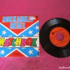 Discos de vinilo: MATCHBOX, ROCKABILLY REBEL SINGLE. Lote 138104022