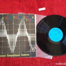Discos de vinilo: JÓVENES COMPOSITORES CUBANOS/ MÚSICA ELECTRÓNICA/ACÚSTICA TIME/ 1987 NUEVO A ESTRENAR. Lote 138176366