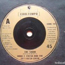 Discos de vinilo: DOUG E FRESH & THE GET FRESH CREW THE SHOW - SINGLE UK 1985 - COOLTEMPO. Lote 138220438