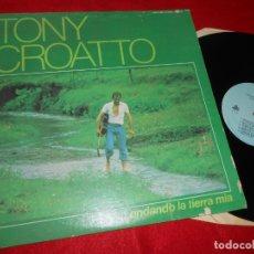 Discos de vinilo: TONY CROATTO ANDANDO LA TIERRA MIA LP 1978 DISCOS SUR PUERTO RICO LATIN. Lote 138243262