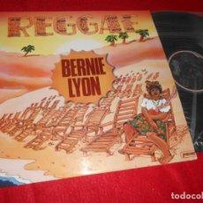 Discos de vinilo: BERNIE LYON REGGAE LP 1980 BARCLAY/MOVIEPLAY EDICION ESPAÑOLA SPAIN EXCELENTE ESTADO. Lote 138265886