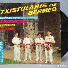 Discos de vinilo: EP. TXISTULARIS DE BERMEO- GUERNIKAKO ARBOLA . Lote 138555766