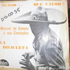 Discos de vinilo: MANUEL DE GOMEZ Y SUS CANSADOS - SENOR... QUE CALOR/ LA BICICLETA - HEBRA RECORDS 1968-. Lote 138566490
