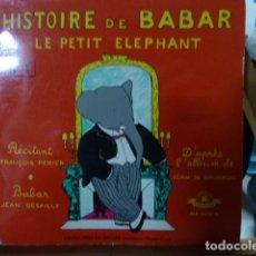 Discos de vinilo: HISTOIRE DE BABAR .LE PETIT ELEPHANT -DISCO -CUENTO -. Lote 138585486