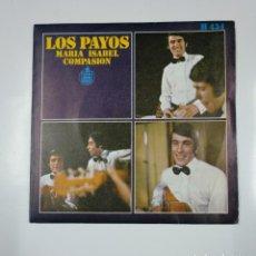 Discos de vinilo: LOS PAYOS - MARÍA ISABEL / COMPASIÓN. SINGLE. TDKDS12. Lote 138605746