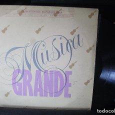 Discos de vinilo: MÚSICA GRANDE. JOAQUIN RODRIGO MANUEL DE FALLA. CONCIERTO DE ARANJUEZ. PEPETO. Lote 138652938