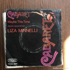 Discos de vinilo: LIZA MINNELLI - CABARET/ MAYBE THIS TIME- SINGLE EMI 1973 SPAIN. Lote 138688138