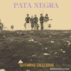 Discos de vinilo - PATA NEGRA - GUITARRAS CALLEJERAS - 2011 VINILISSSIMO RECORDS 180 GRAM VINYL REISSUE - 138689930