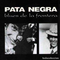 Discos de vinilo - PATA NEGRA - BLUES DE LA FRONTERA - 2011 VINILISSIMO RECORDS 180 GRAM VINYL REISSUE - 138690278