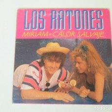Discos de vinilo: LOS RATONES MIRIAM/ CALOR SALVAJE PROMO FONOMUSIC 1989. Lote 138709590