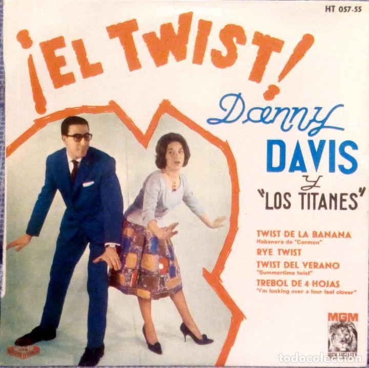DANNY DAVIS Y LOS TITANES - EL TWIST - RARO EP EDICIÓN ESPAÑOLA SELLO MGM DEL AÑO 1961 - NUEVO (Música - Discos de Vinilo - EPs - Pop - Rock Extranjero de los 50 y 60)