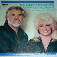 Discos de vinilo: KENNY ROGERS DUET WITH DOLLY PARTON – ISLANDS IN THE STREAM / I WILL ALWAYS LOVE YOU - SINGLE. Lote 138729946