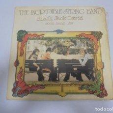 Discos de vinilo: SINGLE. THE INCREDIBLE STRING BAND. BLACK JACK DAVID / MOON HANG LOW. 1972. ISLAND. Lote 150959870