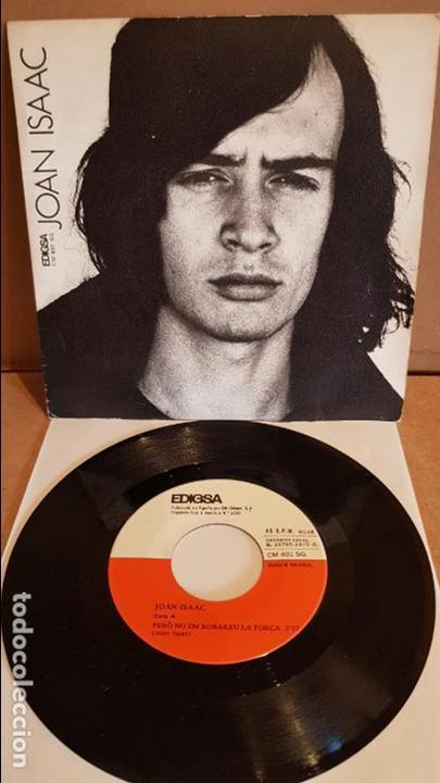 JOAN ISAAC / PERÒ NO EM ROBAREU LA FORÇA / SINGLE - EDIGSA - 1975 / MBC. ***/*** (Música - Discos - Singles Vinilo - Cantautores Españoles)