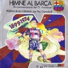 Discos de vinilo: HIMNE AL BARÇA (EN CONMAMORACIO DEL 75 ANIVERSARI) - POEMA BLAU I GRANA (PER PAU GARSABALL). Lote 138759798