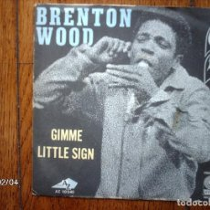 Discos de vinilo: BRENTON WOOD - GIMME LITTLE SIGN + I THINK YOU´VE GOT YOUR FOOLS MIXED UP . Lote 138769886