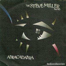 Discos de vinilo: THE STEVE MILLER BAND ?– ABRACADABRA - SINGLE SPAIN 1982. Lote 138864310