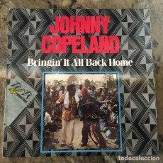 Discos de vinilo: JOHNNY COPELAND - BRINGING IT ALL BACK HOME . LP . 1986 UK COMO NUEVO . Lote 138878482
