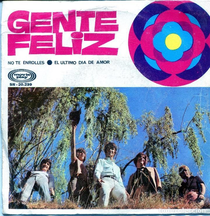 GENTE FELIZ / NO TE ENROLLES / EL ULTIMO DIA DE AMOR (SINGLE 1969) (Música - Discos - Singles Vinilo - Grupos Españoles 50 y 60)