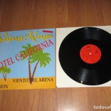 Discos de vinilo: GIPSY KINGS - HOTEL CALIFORNIA - MAXI - SPAIN - CBS SONY - IBL - . Lote 138929474