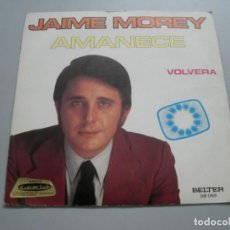 Discos de vinilo: JAIME MOREY - VOLVERÁ / AMANECE - FESTIVAL DE EUROVISIÓN - SINGLE 1972. Lote 138948178