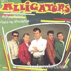 ALLIGATORS -MINUIT BLUES/J'SUIS UN ALLIGATOR (BIG BEAT,BBR1712 7'', SINGLE, FRANCE 1982) ROCKABILLY (Música - Discos de Vinilo - Maxi Singles - Rock & Roll)