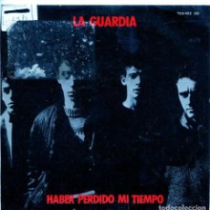 Disques de vinyle: LA GUARDIA / HABER PERDIDO EL TIEMPO (I CERTAMEN POP-ROCK VILLABLANCA) / DEJARE QUE CAIGA..(SINGLE). Lote 139011814