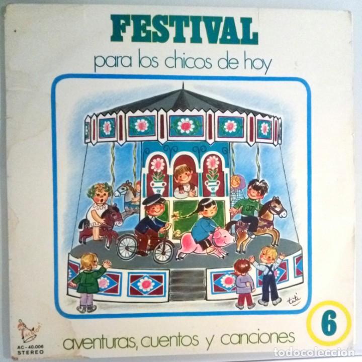 FESTIVAL PARA LOS CHICOS DE HOY Nº 6 / LP / ESPAÑA 1972 (Música - Discos - LPs Vinilo - Música Infantil)