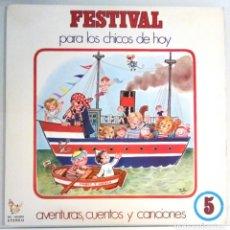 Discos de vinilo: FESTIVAL PARA LOS CHICOS DE HOY Nº5 / LP / ESPAÑA 1972. Lote 139050722