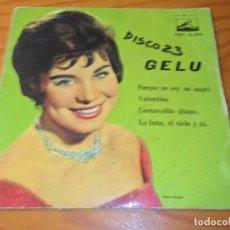 Discos de vinilo: GELU- PORQUE NO SOY UN ANGEL/ VALENTINO/ CARNAVALITO GITANO +1- EP 1961 DISCO AZUL-. Lote 139071026