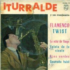 Discos de vinilo: ITURRALDE (FLAMENCO TWIST) LA NIÑA DE FUEGO + 3 (EP 1963). Lote 139079402