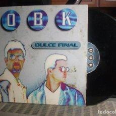 Discos de vinilo: OBK DULCE FINAL MAXI 1995. Lote 139092318